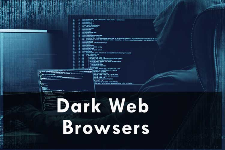 5 Dark Web Browsers for Deep Web Browsing in 2018