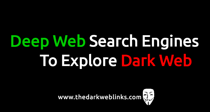 Deep Web Search Engines List to Explore Dark Web